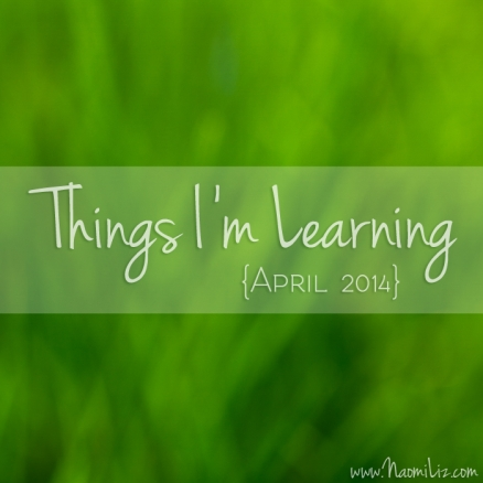 5 Things I Learned in April #life #learning