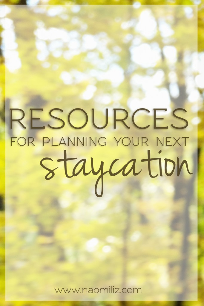 resources for planning your next #staycation